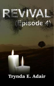 Revival (Episode 4)