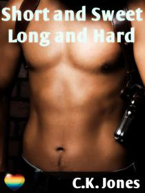 Short and Sweet, Long and Hard: A Gay Erotic Anthology