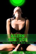 Alien Sex Toy Tentacle Sex and Mind Control