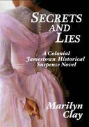 Secrets And Lies: A Colonial Jamestown Historical Suspense Novel