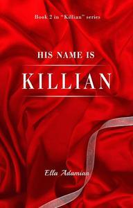 His Name is Killian (Book 2)