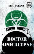 Doctor Apocalypse: An Action Adventure Thriller