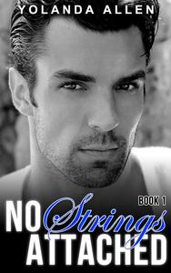 No Strings Attached Book 1 (A Sexy Romance Duology)