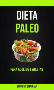 Dieta Paleo Para Adultos E Atletas