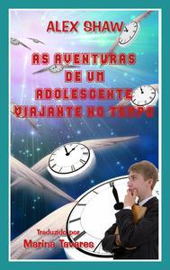 AS AVENTURAS DE UM ADOLESCENTE VIAJANTE NO TEMPO
