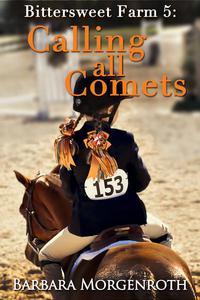 Bittersweet Farm 5:Calling All Comets
