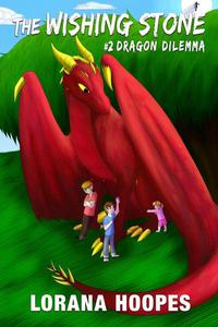 The Wishing Stone #2: Dragon Dilemma