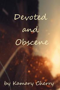 Devoted and Obscene