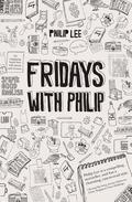 Fridays with Philip