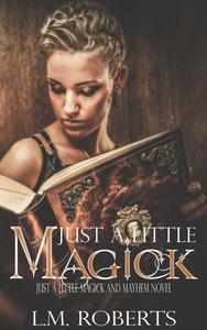 Just a Little Magick