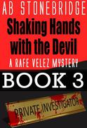 Shaking Hands with the Devil -- Rafe Velez Mystery 3