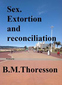 Sex. Extortion and Reconciliation