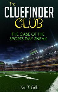 The Clue Finder Club  : The Case of Sports Day Sneak