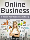 Online Business: 15 Profitable Online Business Ideas You Can Try
