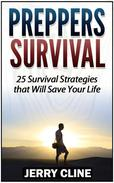 Preppers Survival: 25 Survival Strategies that Will Save Your Life
