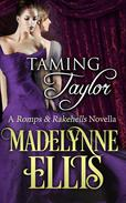 Taming Taylor (Romps & Rakehells #3)