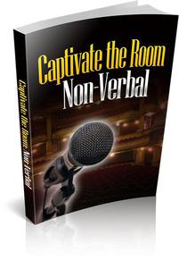 Captivate the Room with Your Non-Verbals