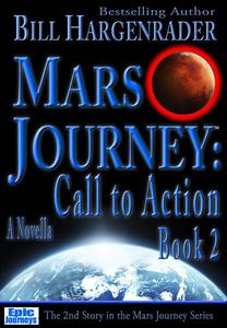Mars Journey: Call to Action: Book 2: A SciFi Thriller Series