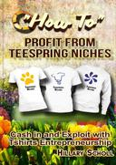 How To Profit From TeeSpring Niches