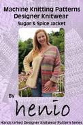 Machine Knitting Pattern: Sugar & Spice Jacket