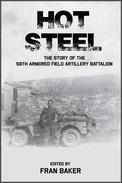 Hot Steel: The Story of the 58th Armored Field Artillery Battalion