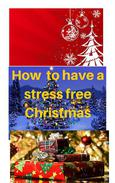 How to have a stress free Christmas