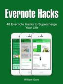 Evernote Hacks: 48 Evernote Hacks to Supercharge Your Life