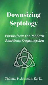 Downsizing Septology - Poems from the Modern American Organization