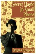 Secret Magic in Small Places