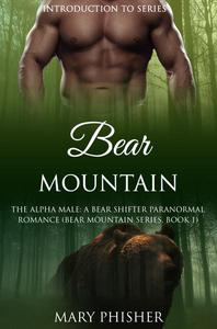The Alpha Male: A Bear Shifter Paranormal Romance (INTRODUCTION to Bear Mountain Series)