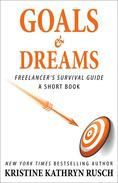 Goals and Dreams A Freelancer's Survival Guide Short Book
