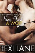 Never Trust A Wolf (BBW, Alpha Male Wolf Romance, Paranormal Romance)