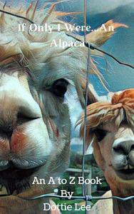 If Only I Were...An Alpaca