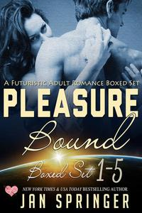 Pleasure Bound : A Futuristic Adult Romance Boxed Set