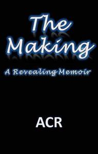 The Making: A Revealing Memoir