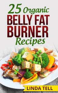 25 Organic Belly Fat Burner Recipes