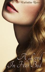 A Lord In Her Bed: A Regency Erotica