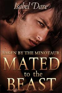 Taken By The Minotaur: Mated To The Beast (Reluctant Gay Gangbang)