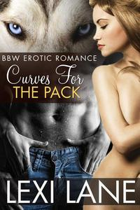Curves For The Pack (Werewolf BBW Erotic Romance)