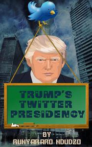 Trump's Twitter Presidency