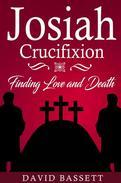 Josiah - Crucifixion