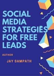 Social Media Strategies For Free Leads