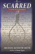 SCARRED A Civil War Novel of Redemption