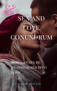 Sex and Love Conundrum