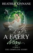 A Faery Dream: The Complete Story