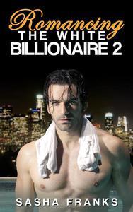 Romancing The White Billionaire: 2