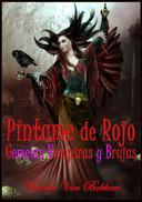 Píntame De Rojo: Gemelas Vampiras Y Brujas.