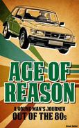 Age of Reason - A Young Man's Journey Out of the 80S