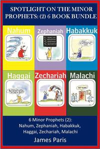 Spotlight On The Minor Prophets: (2) 6 Book Bundle