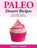 Paleo  Dessert Recipes: Delicious Cookies, Brownies & Bars, Ice Cream & Pudding, Cakes & Cupcakes, and Red Velvet & Coconut Frosting Cupcakes!